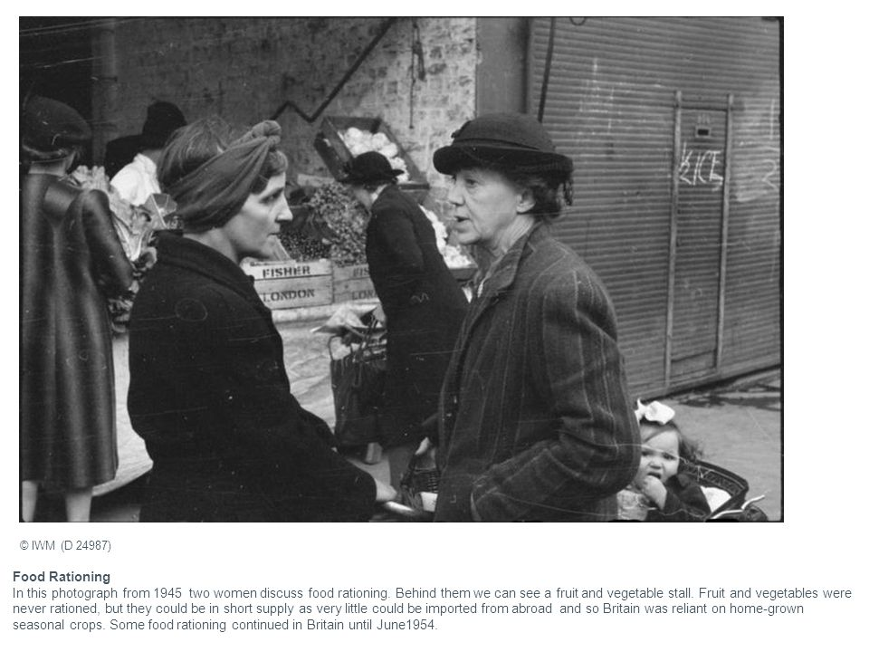 Food Rationing In this photograph from 1945 two women discuss food rationing. Behind them we can see a fruit and vegetable stall. Fruit and vegetables