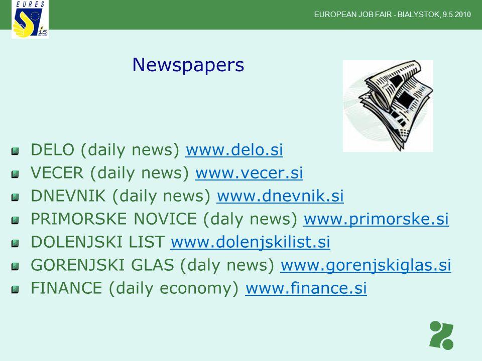 DELO (daily news) www.delo.siwww.delo.si VECER (daily news) www.vecer.siwww.vecer.si DNEVNIK (daily news) www.dnevnik.siwww.dnevnik.si PRIMORSKE NOVIC