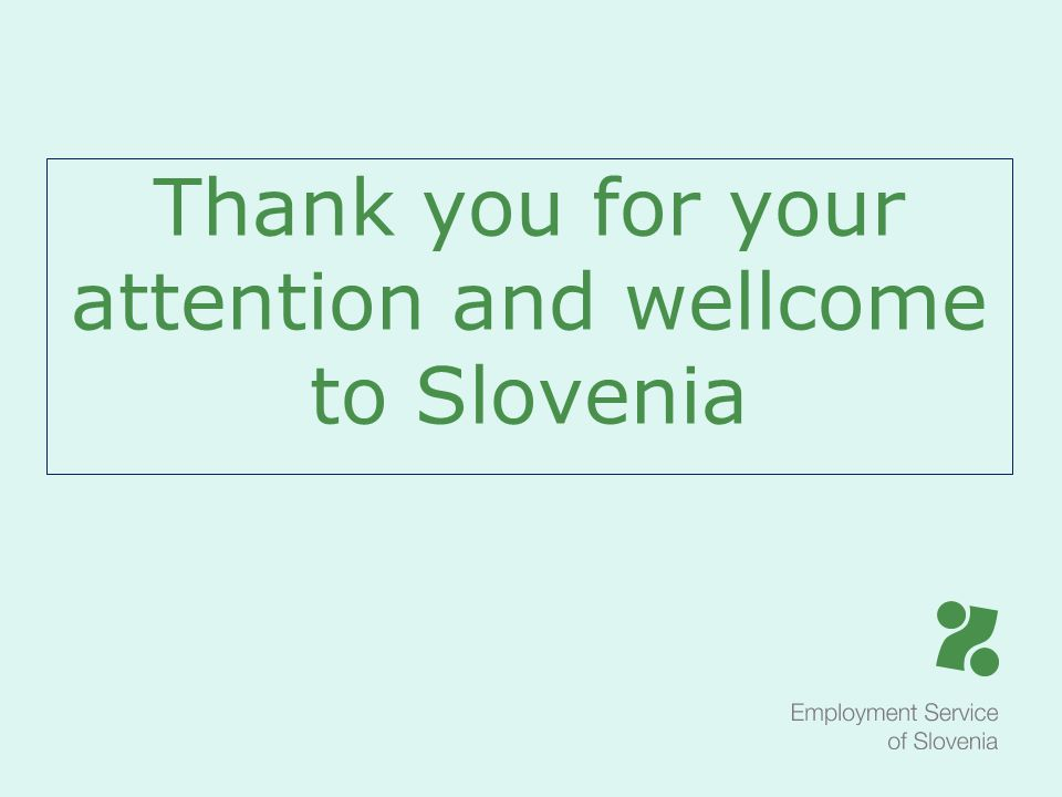 Thank you for your attention and wellcome to Slovenia