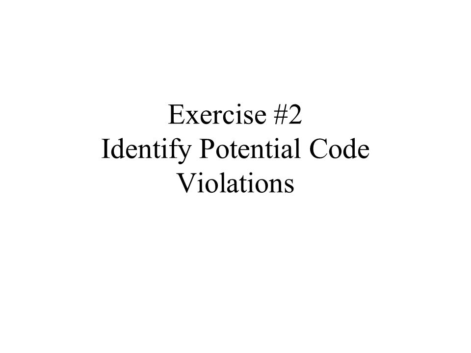 Exercise #2 Identify Potential Code Violations