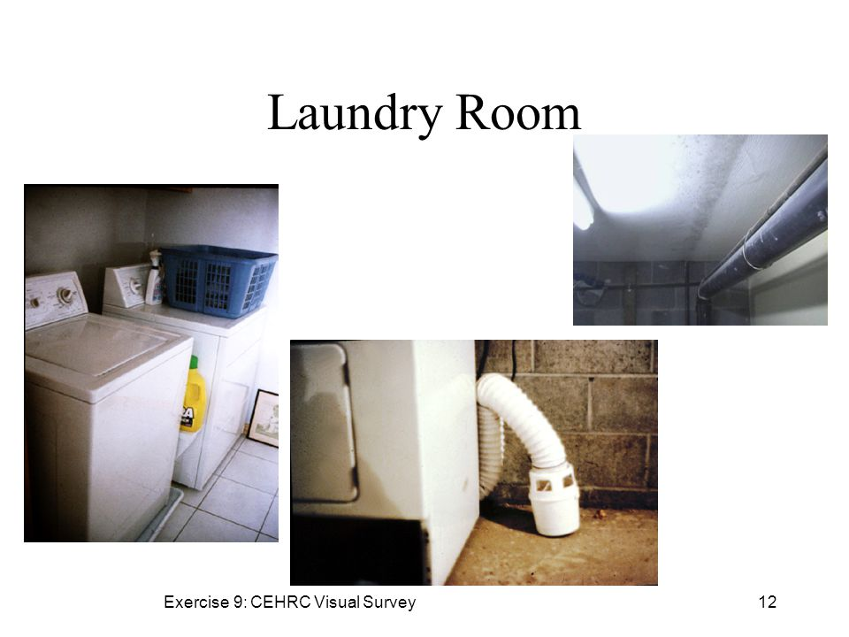 Exercise 9: CEHRC Visual Survey12 Laundry Room