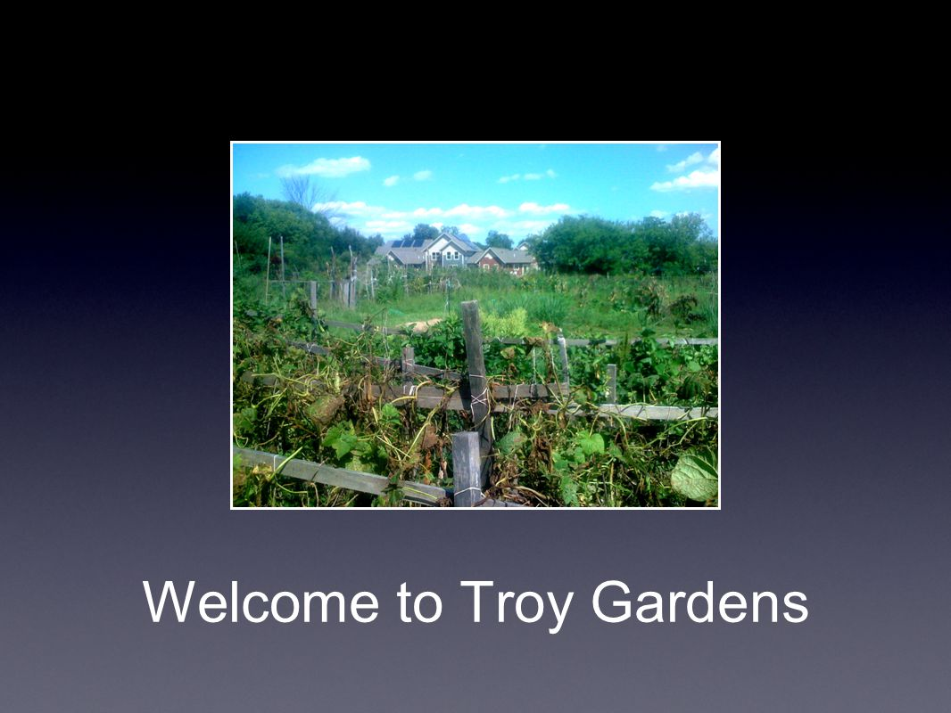 Welcome to Troy Gardens
