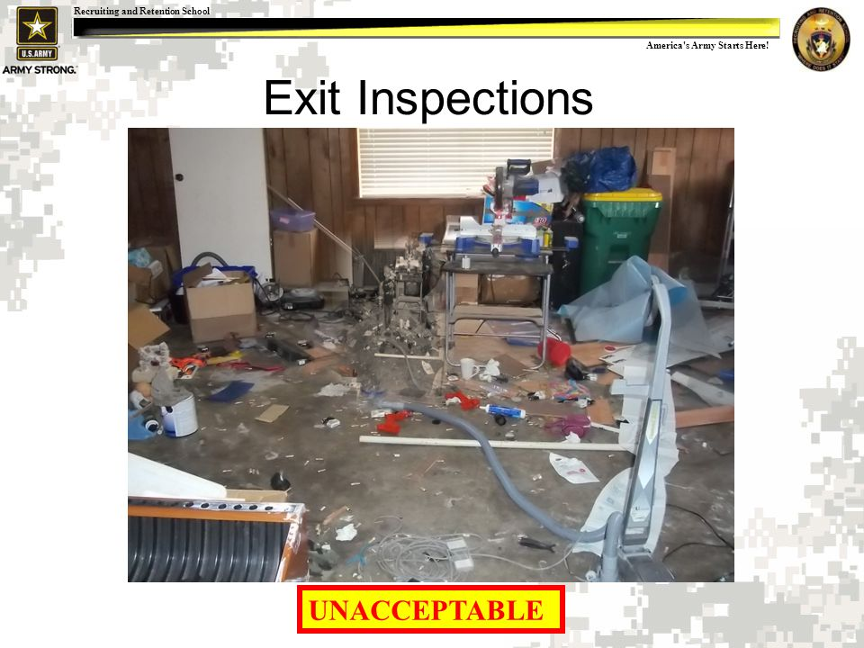America s Army Starts Here! Recruiting and Retention School Exit Inspections UNACCEPTABLE