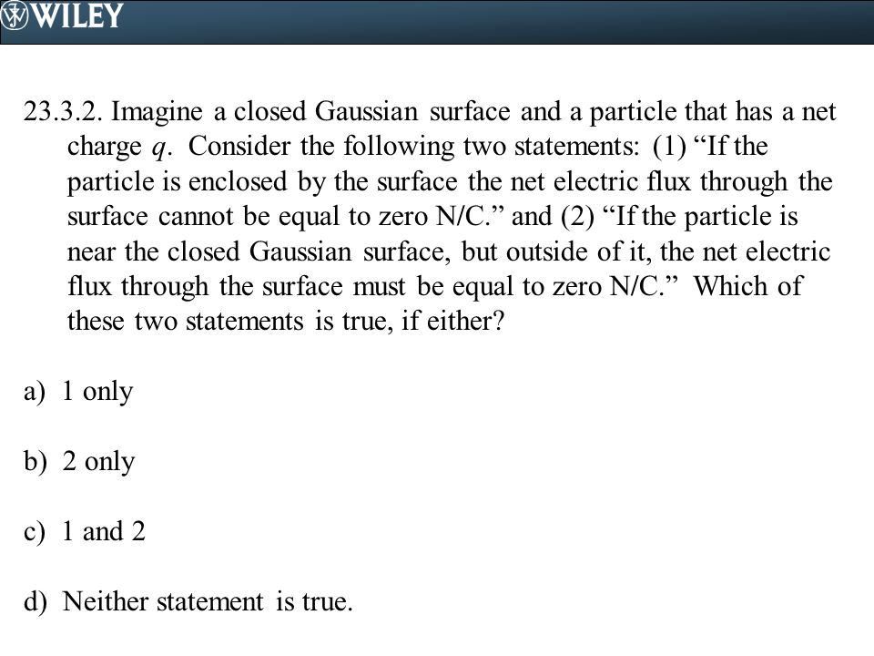 23.5.1.Which of the following laws or principles can be derived from Gauss' law.