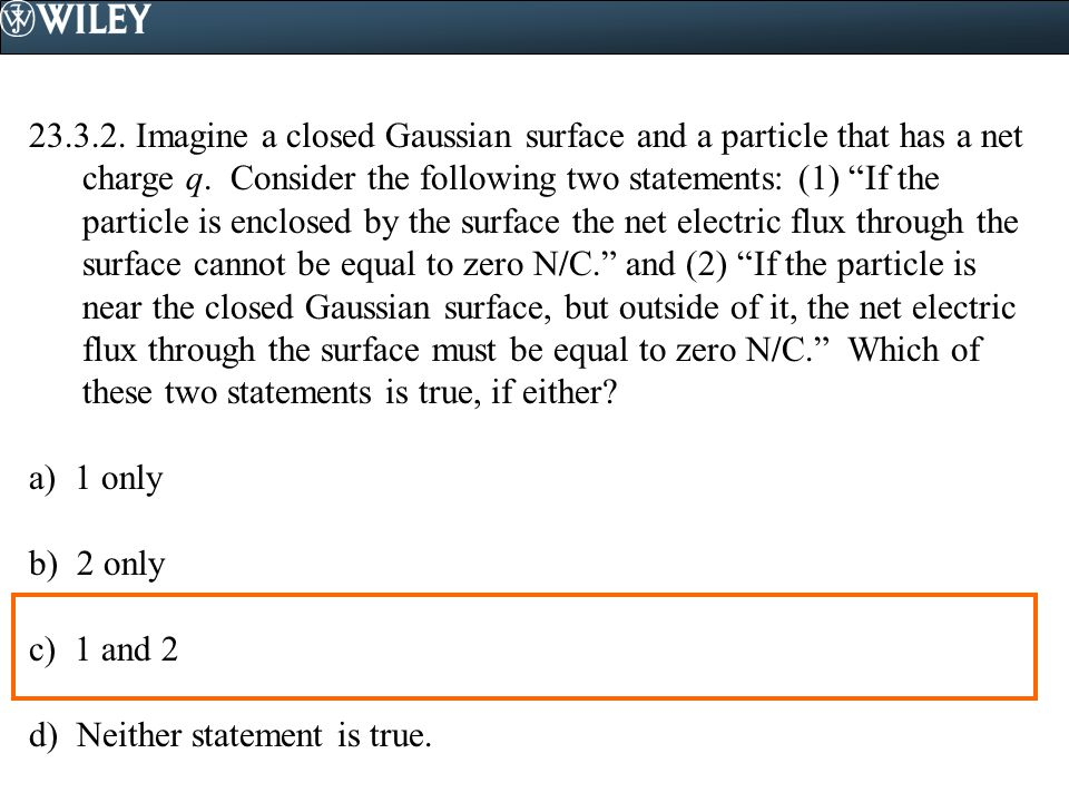 23.7.1.What is the best choice for the shape of a Gaussian surface.