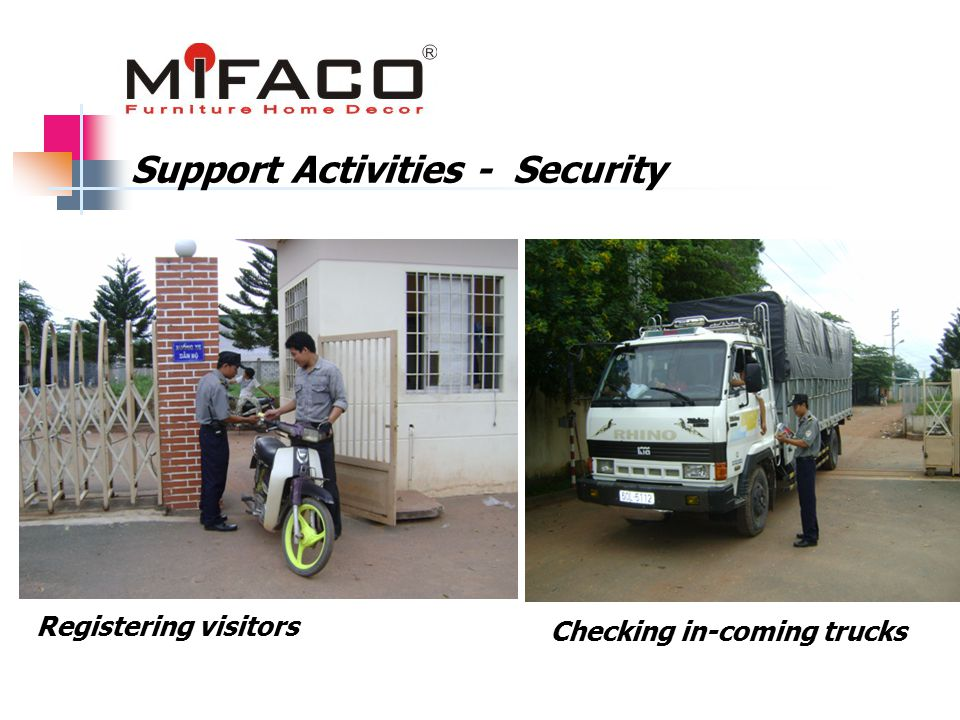 Checking in-coming trucks Support Activities - Security Registering visitors