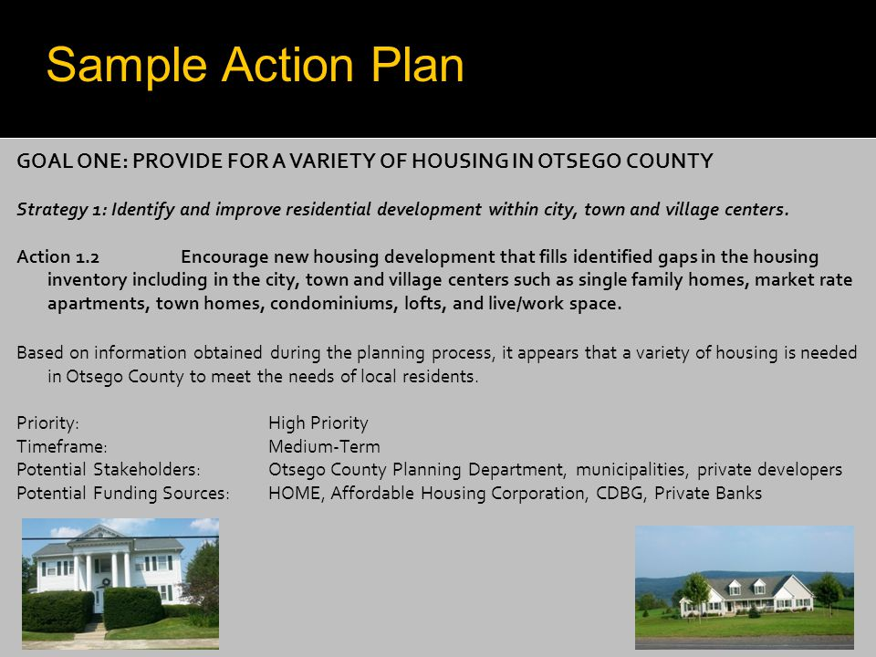 GOAL ONE: PROVIDE FOR A VARIETY OF HOUSING IN OTSEGO COUNTY Strategy 1: Identify and improve residential development within city, town and village cen