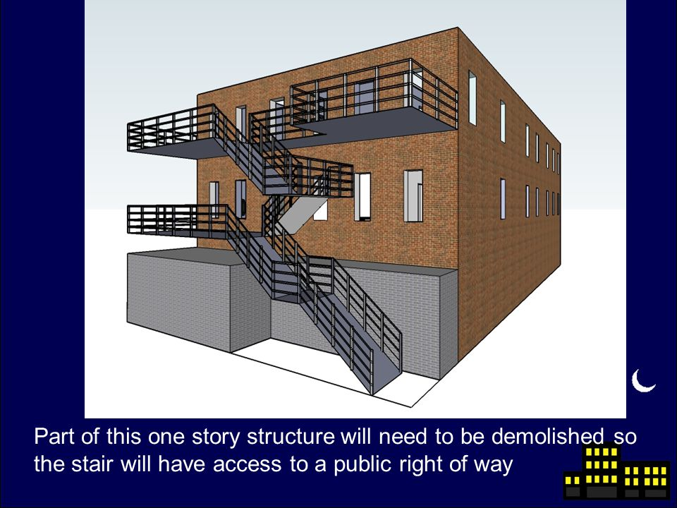 Part of this one story structure will need to be demolished so the stair will have access to a public right of way