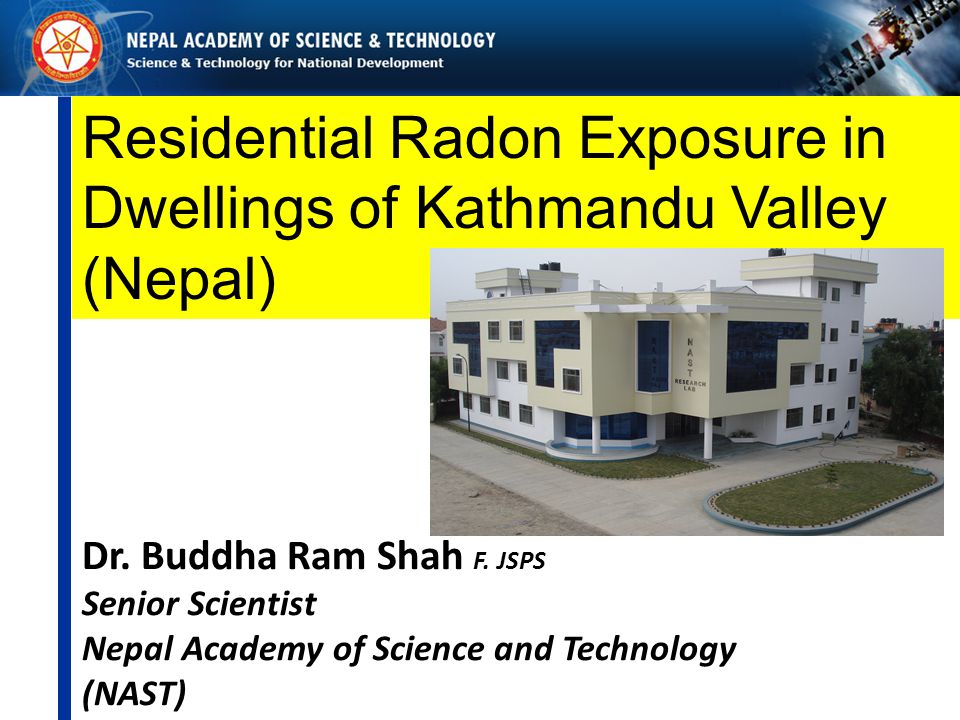 Residential Radon Exposure in Dwellings of Kathmandu Valley (Nepal) Dr.