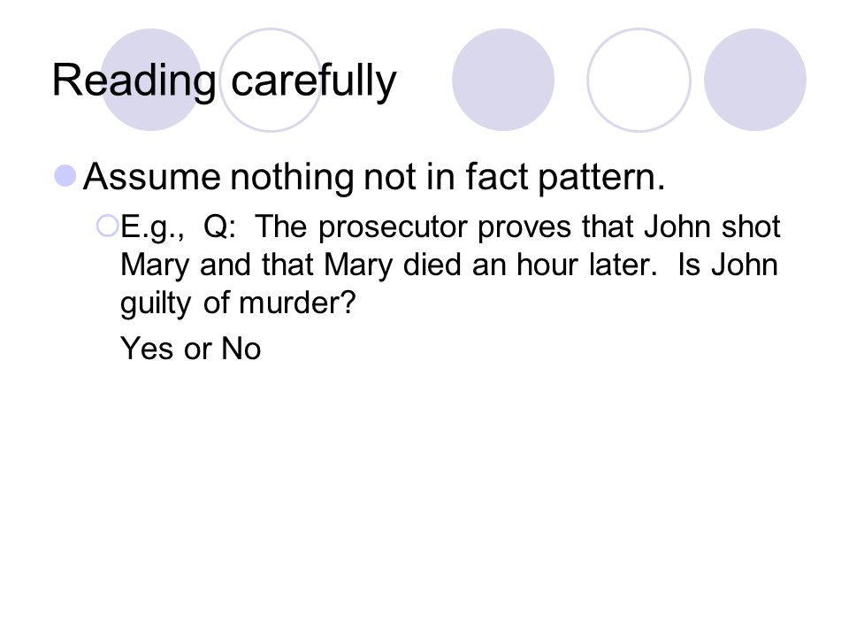 Reading carefully Assume nothing not in fact pattern.