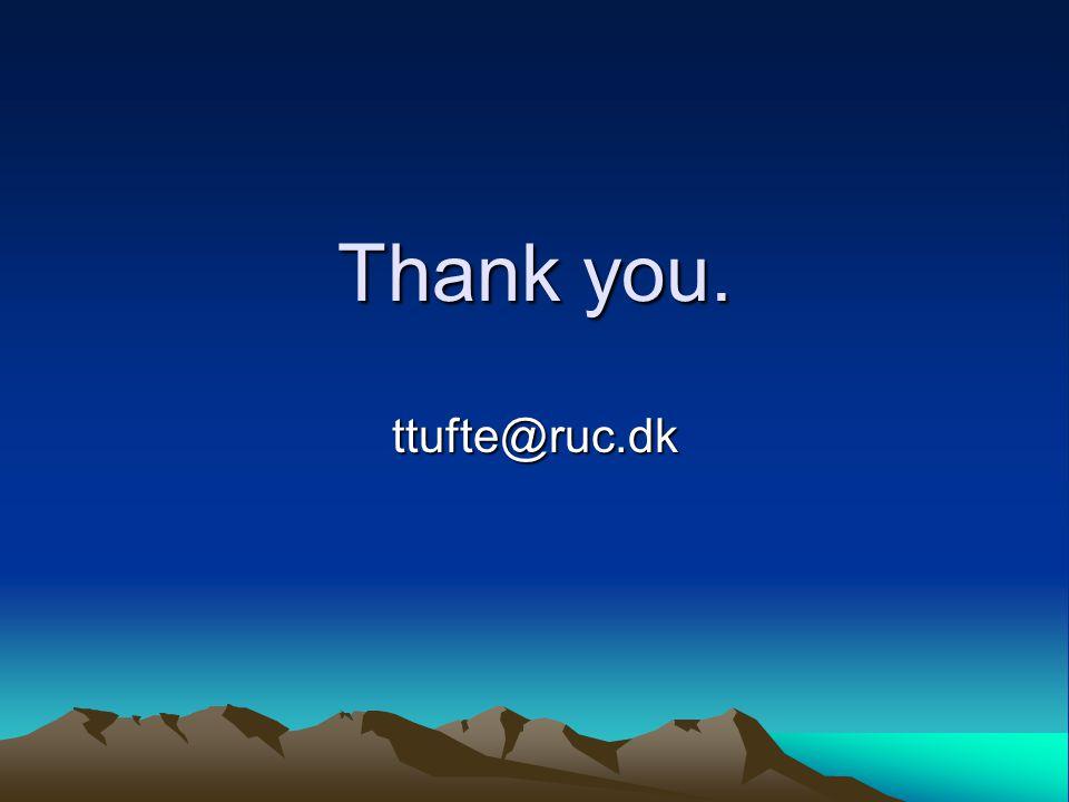 Thank you. ttufte@ruc.dk