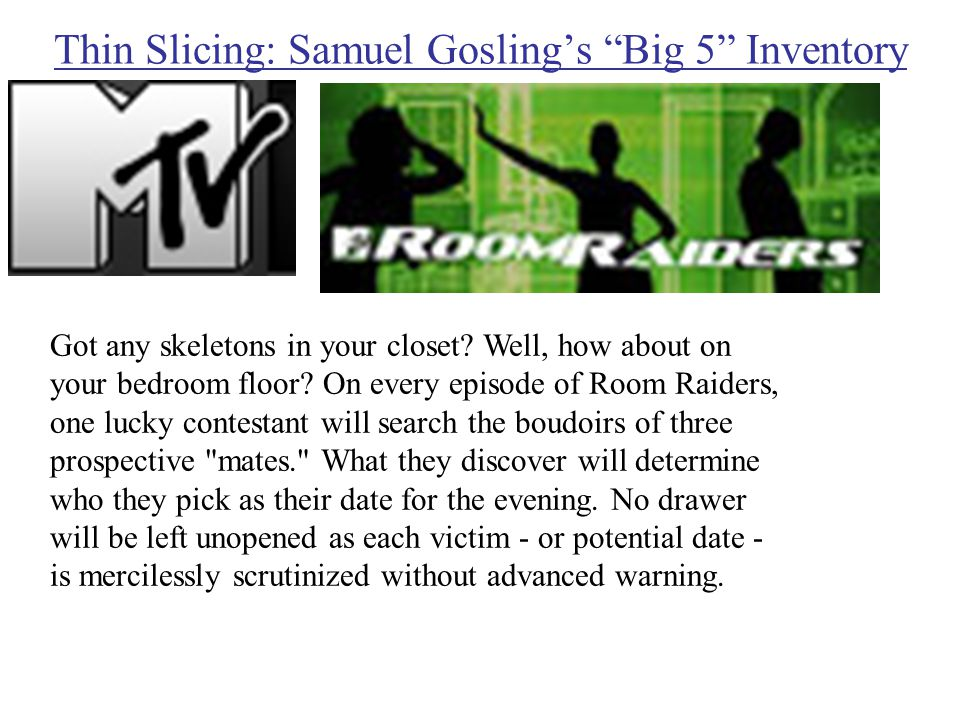 """Thin Slicing: Samuel Gosling's """"Big 5"""" Inventory Got any skeletons in your closet? Well, how about on your bedroom floor? On every episode of Room Rai"""