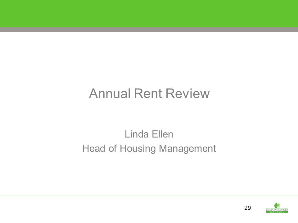 29 Annual Rent Review Linda Ellen Head of Housing Management
