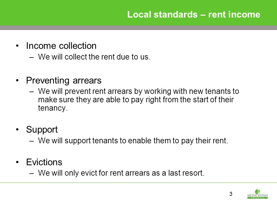 3 Local standards – rent income Income collection –We will collect the rent due to us.