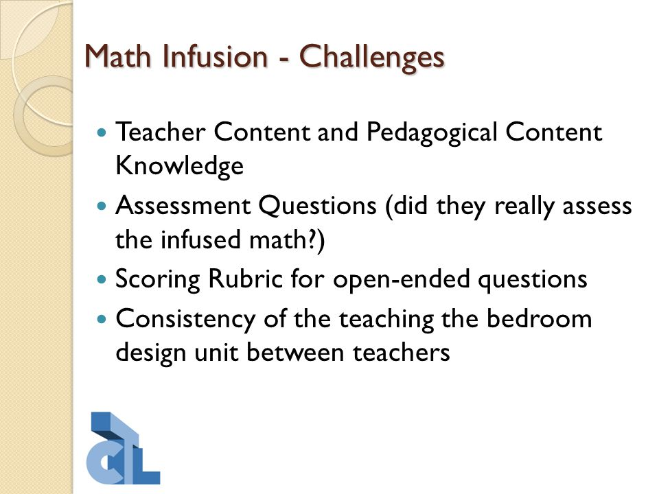 Math Infusion - Challenges Teacher Content and Pedagogical Content Knowledge Assessment Questions (did they really assess the infused math?) Scoring R