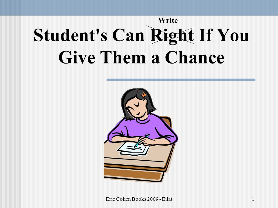 Eric Cohen Books 2009 - Eilat1 Student s Can Right If You Give Them a Chance Write