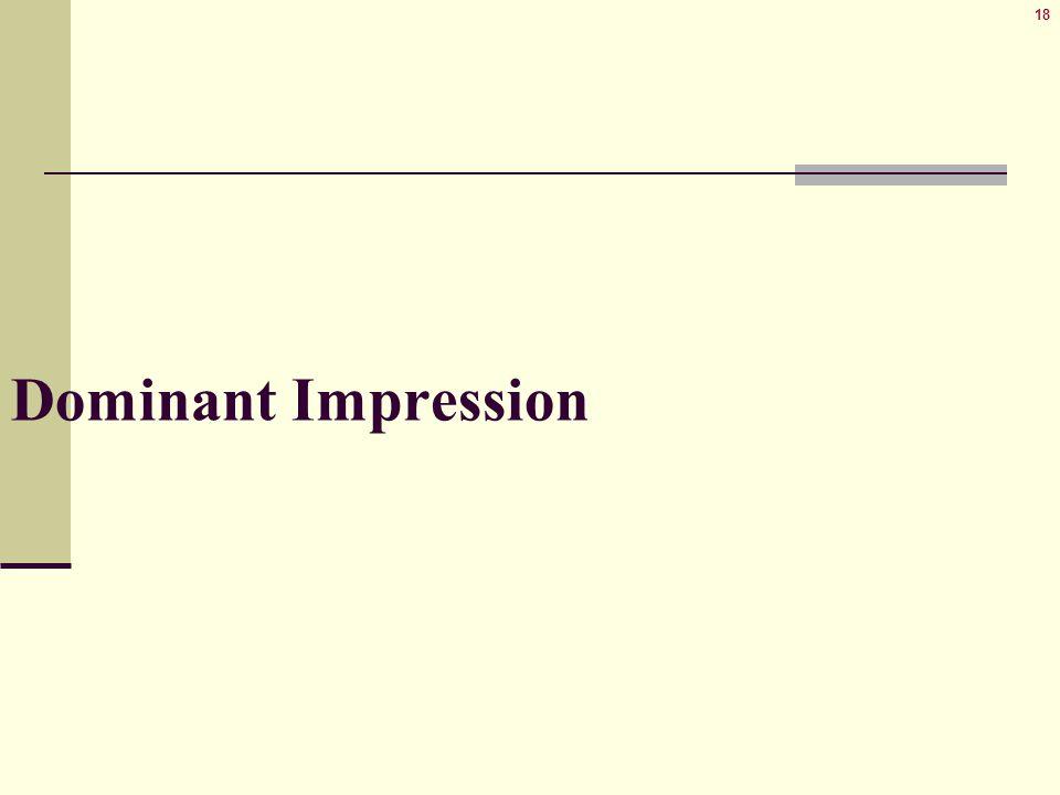 18 Dominant Impression