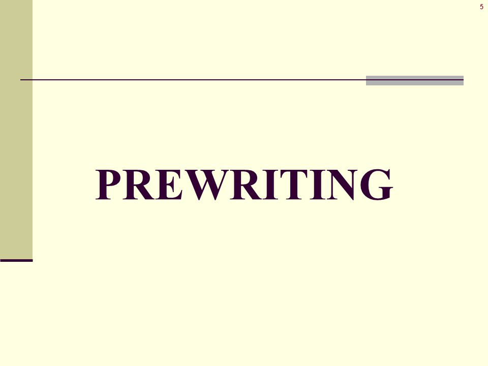 5 PREWRITING