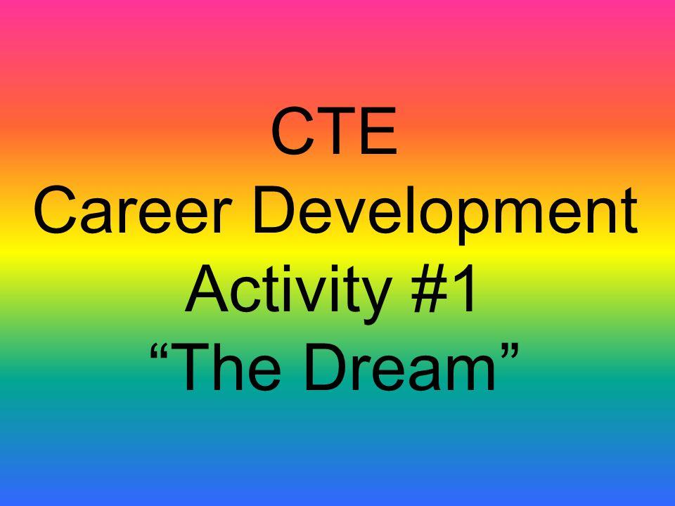 CTE Career Development Activity #1 The Dream