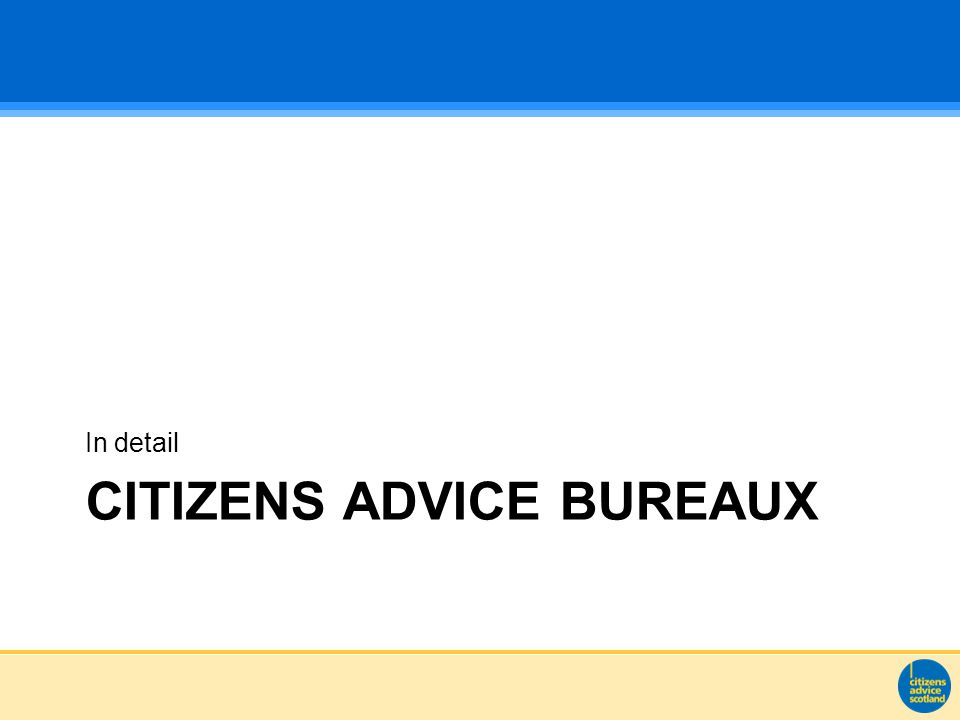 CITIZENS ADVICE BUREAUX In detail