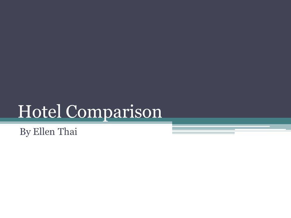 Hotel Comparison By Ellen Thai