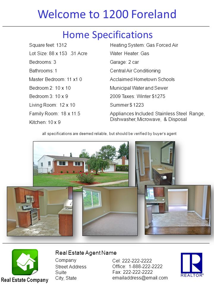 This is a sample of a home brochure including photos (page 2) Home Specifications Welcome to 1200 Foreland Real Estate Agent Name Company Street Addre
