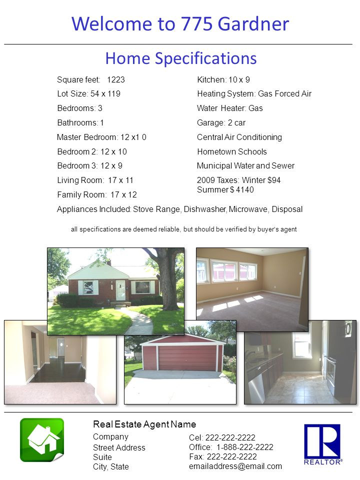 This is a 3 rd sample of a home brochure including photos (page 2) Home Specifications Welcome to 775 Gardner Real Estate Agent Name Company Street Ad