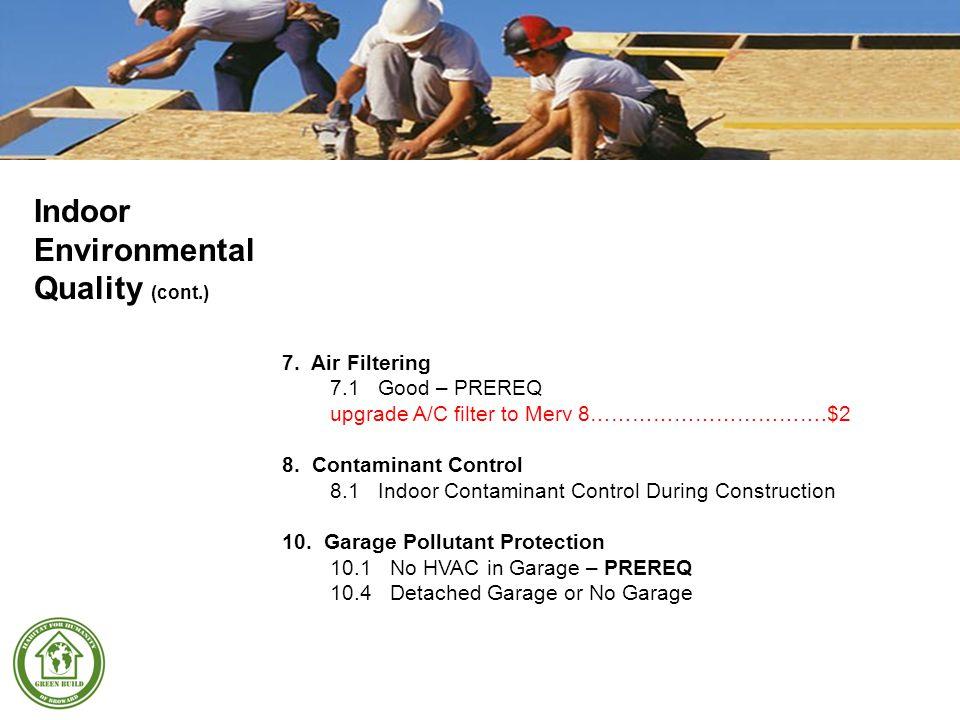 7.Air Filtering 7.1Good – PREREQ upgrade A/C filter to Merv 8…………………………….$2 8.