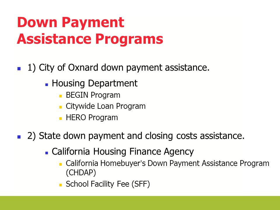 Down Payment Assistance There are two types of down payment assistance.