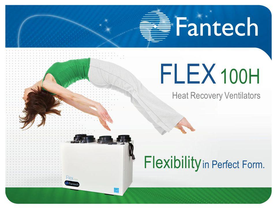 FLEX 100H Heat Recovery Ventilators Flexibility in Perfect Form.