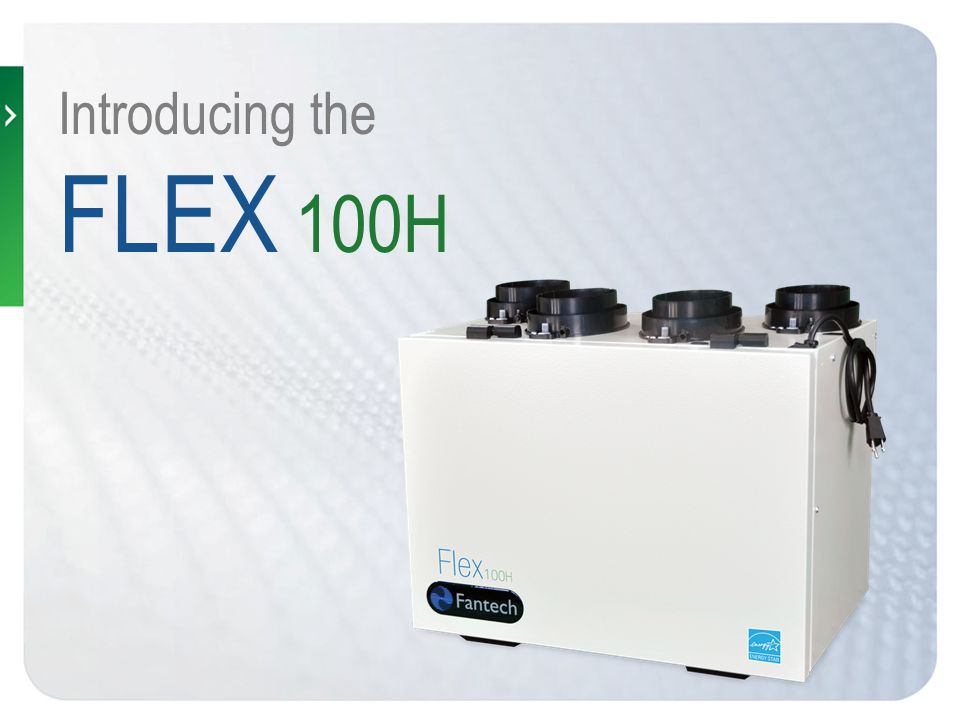Introducing the FLEX 100H