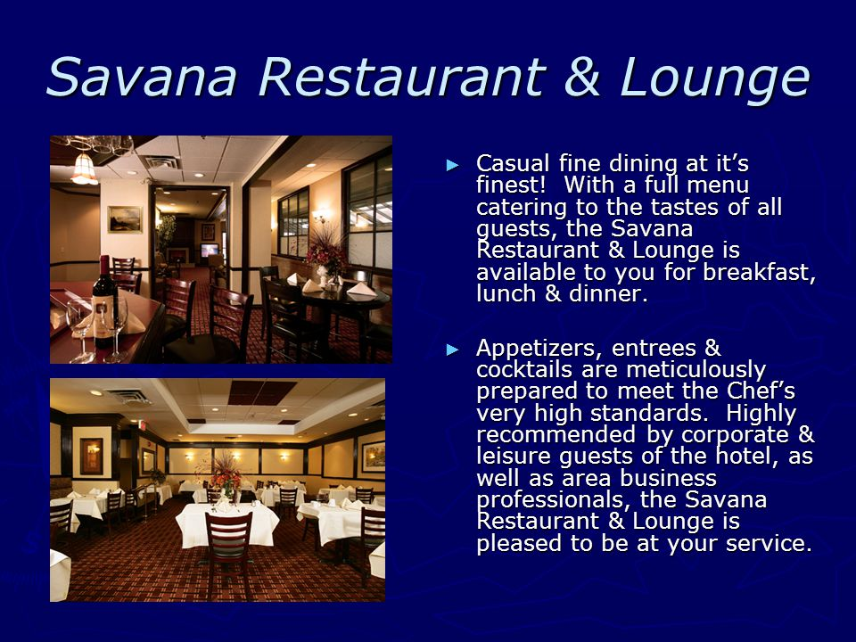 Savana Restaurant & Lounge ► Casual fine dining at it's finest.