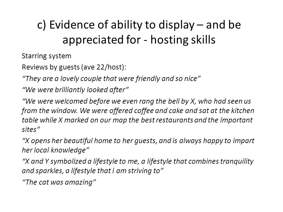 "c) Evidence of ability to display – and be appreciated for - hosting skills Starring system Reviews by guests (ave 22/host): ""They are a lovely couple"
