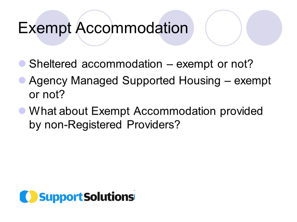 Exempt Accommodation Sheltered accommodation – exempt or not.