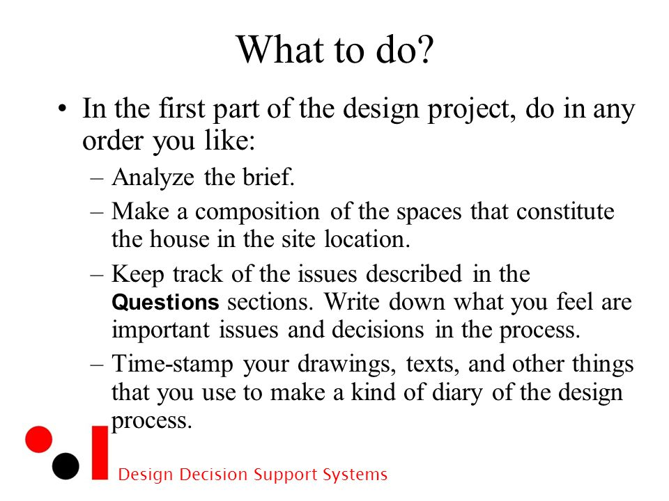 Design Decision Support Systems What to do.