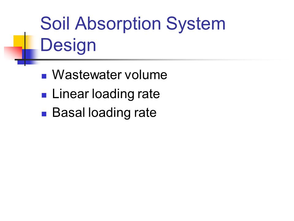 Soil Absorption System Design Wastewater volume Linear loading rate Basal loading rate