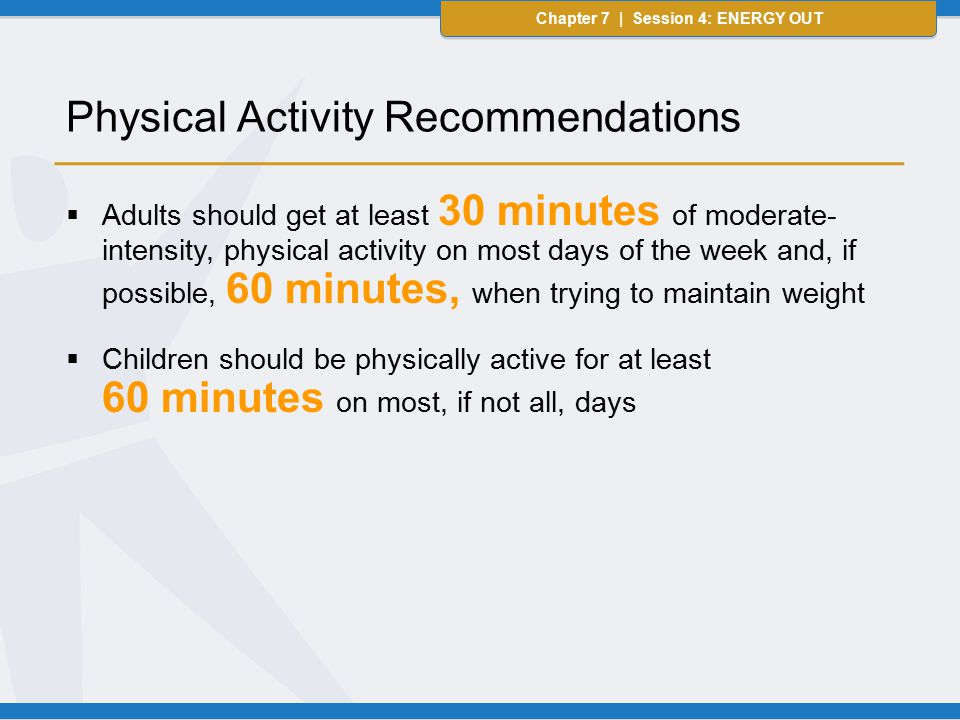 Chapter 7 | Session 4: ENERGY OUT  How do they feel when they are physically active.