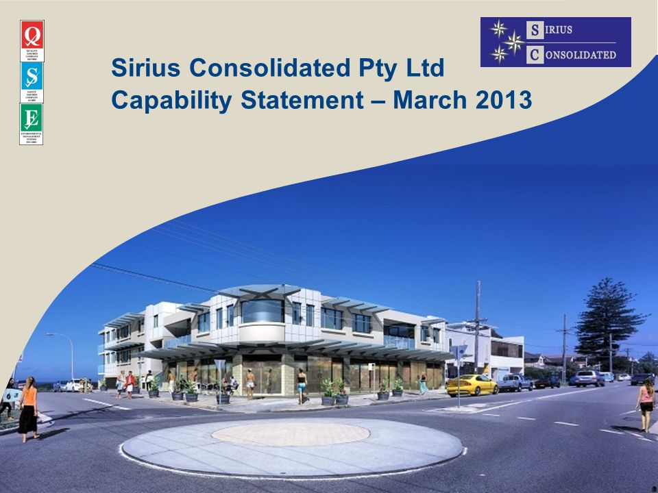 Sirius Consolidated Pty Ltd Capability Statement – March 2013