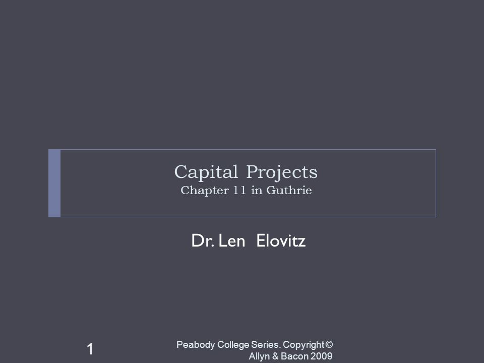 Capital Projects Chapter 11 in Guthrie Dr. Len Elovitz Peabody College Series.