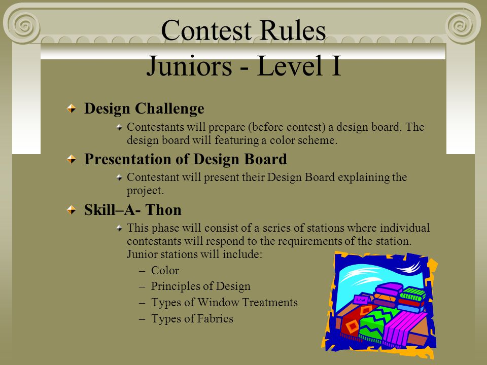 Contest Rules Juniors - Level I Design Challenge Contestants will prepare (before contest) a design board.