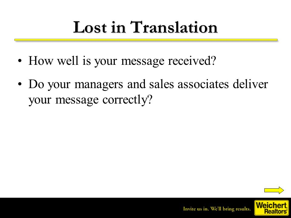 Lost in Translation How well is your message received? Do your managers and sales associates deliver your message correctly?