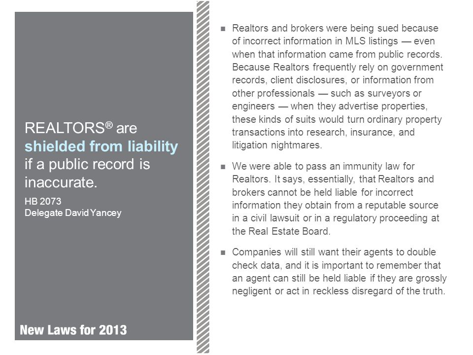 REALTORS ® are shielded from liability if a public record is inaccurate.