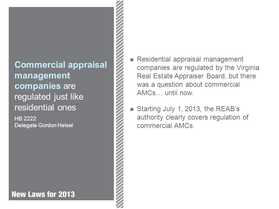 Commercial appraisal management companies are regulated just like residential ones Residential appraisal management companies are regulated by the Virginia Real Estate Appraiser Board, but there was a question about commercial AMCs… until now.