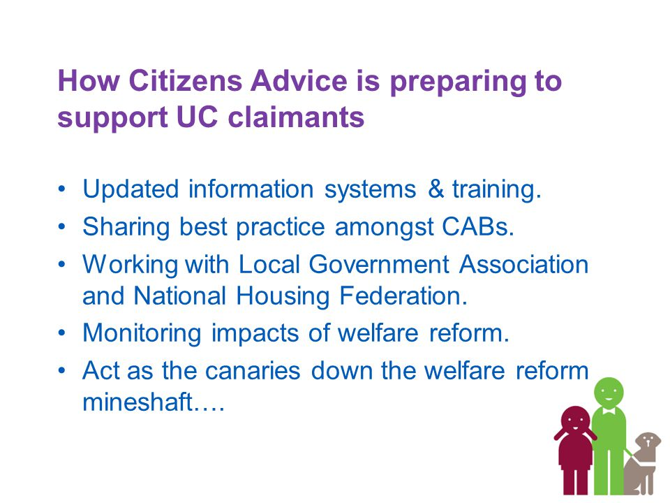 How Citizens Advice is preparing to support UC claimants Updated information systems & training.