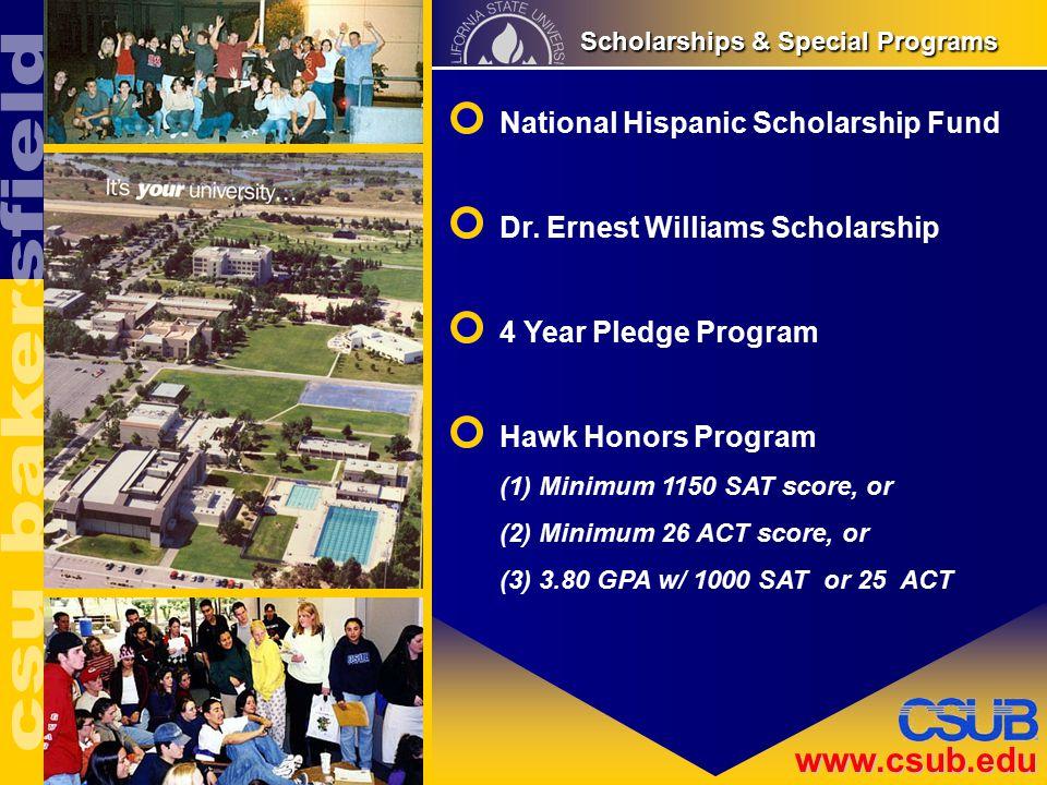 www.csub.edu Scholarships & Special Programs Scholarships & Special Programs National Hispanic Scholarship Fund Dr.