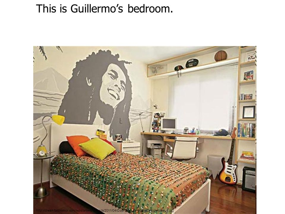 http://dreamfuninterior.com/wp-content/uploads/2011/04/Cool-Teen-Bedroom-Design-Ideas-1.jpg Guillermo's feels relaxed in his bedroom.