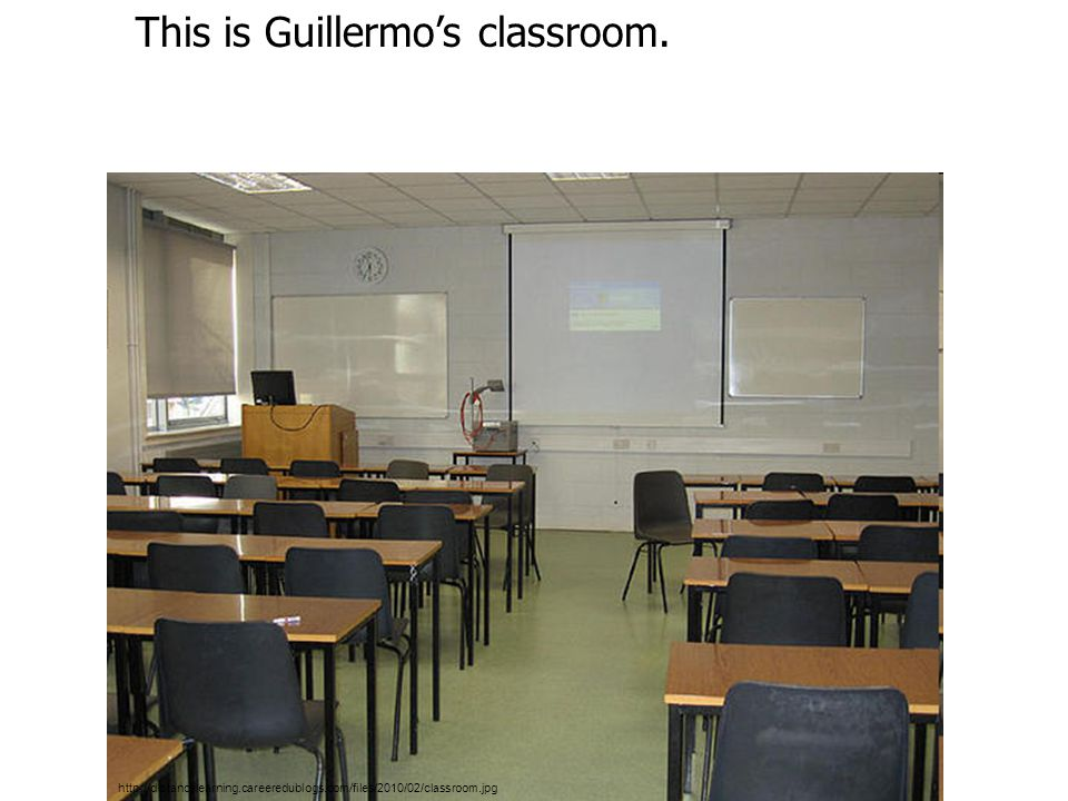 http://distancelearning.careeredublogs.com/files/2010/02/classroom.jpg This is Guillermo's classroom.
