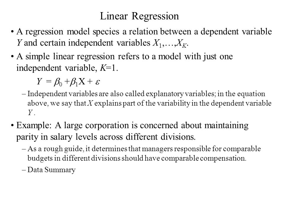 Linear Regression A regression model species a relation between a dependent variable Y and certain independent variables X 1,…,X K. A simple linear re