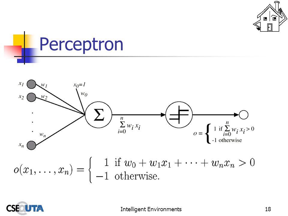 Intelligent Environments18 Perceptron