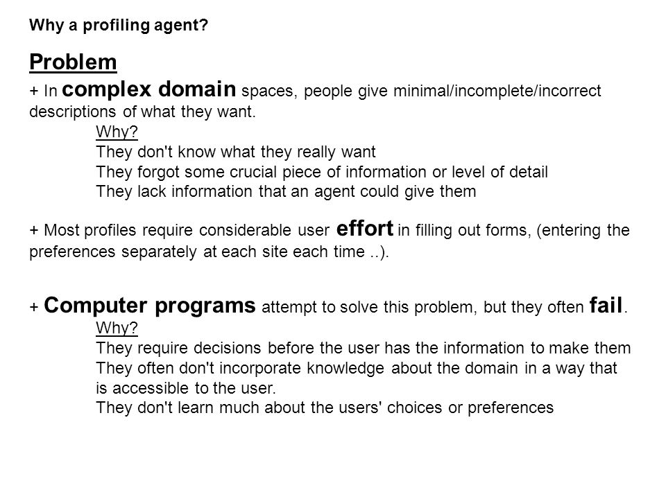 Problem + In complex domain spaces, people give minimal/incomplete/incorrect descriptions of what they want.